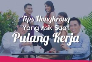 Tempat Nongkrong Yang Asik Saat Pulang Kerja | TopKarir.com