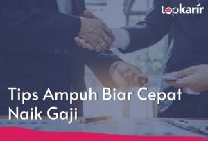 Tips & Trik Agar Cepat Naik Gaji   TopKarir.com