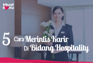 5 Cara Merintis Karir Di Bidang Hospitality   TopKarir.com