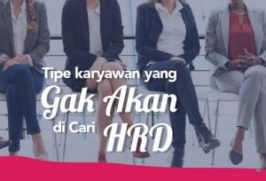 Tipe Karyawan Yang Gaakan Di Cari HRD   TopKarir.com