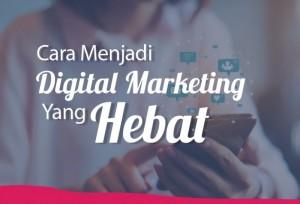 Cara Menjadi Digital Marketing Yang Hebat | TopKarir.com