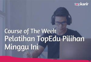 Course of The Week | TopKarir.com