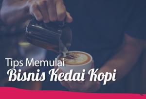 Tips Memulai Bisnis Kedai Kopi | TopKarir.com