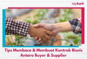 Tips Membaca & Membuat Kontrak Bisnis Antara Buyer & Supplier | TopKarir.com