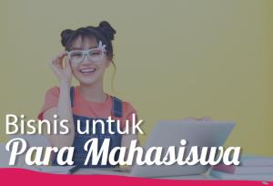 Bisnis Untuk Para Mahasiswa | TopKarir.com
