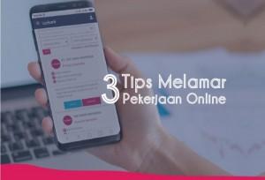4 Tips Melamar Pekerjaan Online | TopKarir.com