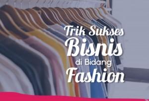 Trik Sukses Bisnis Dibidang fashion   TopKarir.com