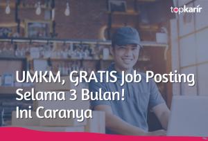 UMKM, GRATIS Job Posting Selama 3 Bulan! | TopKarir.com