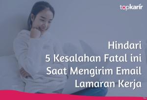 Hindari 5 Kesalahan Fatal ini Saat Mengirim Email Lamaran Kerja | TopKarir.com