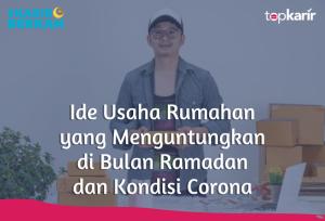 Ide Usaha Rumahan yang Menguntungkan di Bulan Ramadan dan Kondisi Corona | TopKarir.com