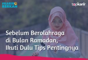 Sebelum Berolahraga di Bulan Ramadan, Ikuti Dulu Tips Pentingnya | TopKarir.com