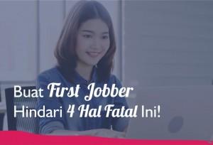 Buat First Jobber, Hindari 4 Hal Fatal Ini! | TopKarir.com