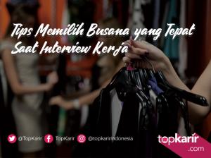 Tips Memilih Penampilan yang Tepat Saat Interview Kerja. | TopKarir.com