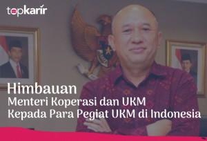 Himbauan Menteri Koperasi dan UKM Kepada Para Pegiat UKM di Indonesia | TopKarir.com