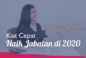 Kiat Cepat Naik Jabatan di 2020 | TopKarir.com