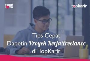 Tips Cepat Dapetin Proyek Kerja Freelance di TopKarir | TopKarir.com